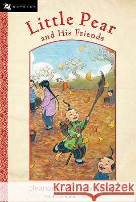 Little Pear and His Friends Eleanor Frances Lattimore Eleanor Frances Lattimore 9780152054908