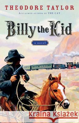 Billy the Kid Theodore Taylor 9780152056513
