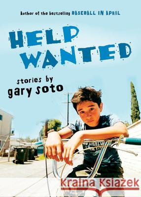 Help Wanted: Stories Gary Soto 9780152056636 Harcourt Paperbacks