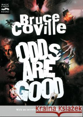 Odds Are Good: An Oddly Enough and Odder Than Ever Omnibus Bruce Coville Jane Yolen 9780152057169 Magic Carpet Books
