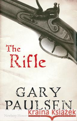 The Rifle Gary Paulsen 9780152058395 Harcourt Paperbacks
