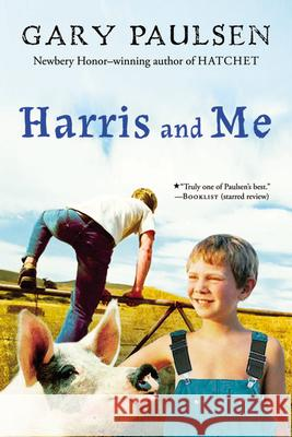 Harris and Me: A Summer Remembered Gary Paulsen 9780152058807 Harcourt Paperbacks