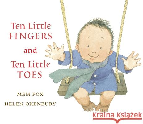 Ten Little Fingers and Ten Little Toes Mem Fox Helen Oxenbury 9780152060572