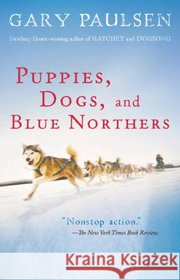 Puppies, Dogs, and Blue Northers: Reflections on Being Raised by a Pack of Sled Dogs Gary Paulsen 9780152061036
