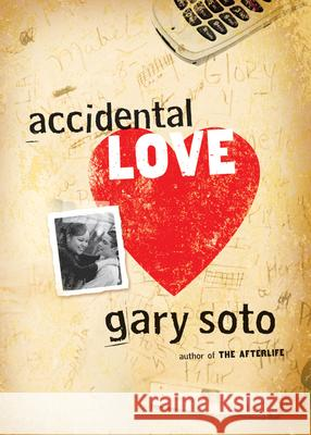 Accidental Love Gary Soto 9780152061135