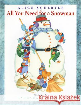 All You Need for a Snowman Alice Schertle Barbara Lavallee 9780152061159
