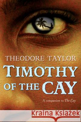 Timothy of the Cay Theodore Taylor 9780152063207