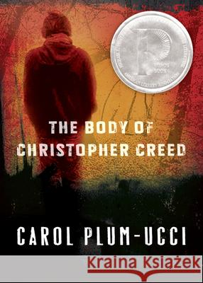 The Body of Christopher Creed Carol Plum-Ucci 9780152063863