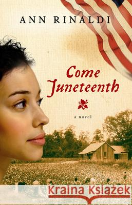 Come Juneteenth Ann Rinaldi 9780152063924