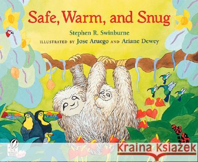 Safe, Warm, and Snug Stephen R. Swinburne Jose Aruego Ariane Dewey 9780152163785 Voyager Books