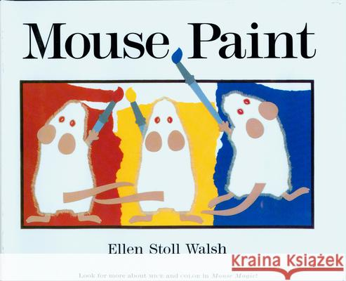 Mouse Paint Ellen Stoll Walsh 9780152560256
