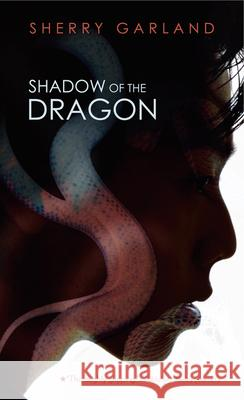 Shadow of the Dragon Sherry Garland 9780152735326