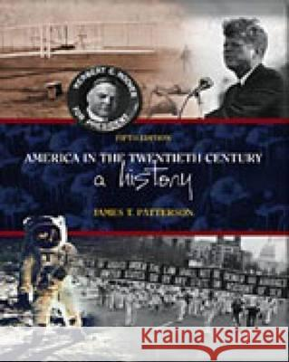 America in the Twentieth Century: A History James T. Patterson 9780155078604