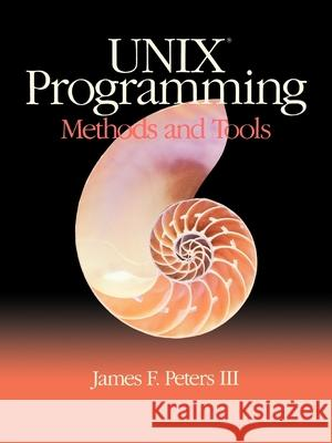 Unix Programming: Methods and Tools James F. Peters 9780155930216