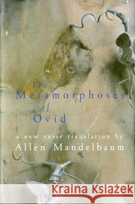 The Metamorphoses of Ovid Allen Mandelbaum 9780156001267
