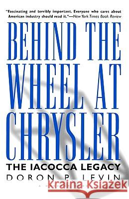Behind the Wheel at Chrysler Doron P. Levin Levin 9780156004749