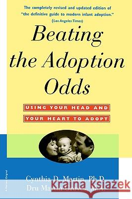 Beating the Adoption Odds: Revised and Updated Cynthia Martin S.J. Martin Dru Martin Groves 9780156005227