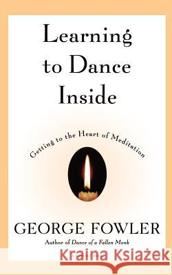 Learning to Dance Inside George Fowler Fowler 9780156005241