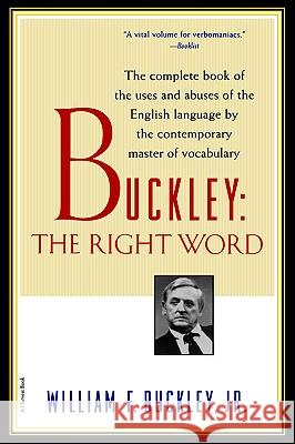 Buckley: The Right Word William F., Jr. Buckley Buckley                                  Samuel S. Vaughan 9780156005692