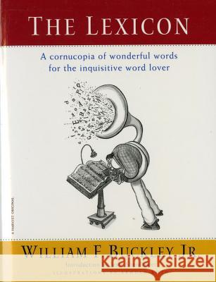 The Lexicon: A Cornucopia of Wonderful Words for the Inquisitive Word Lover William F., Jr. Buckley Beahm                                    Arnold Roth 9780156006163