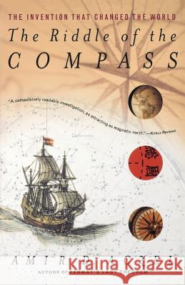 The Riddle of the Compass: The Invention That Changed the World Amir D. Aczel 9780156007535