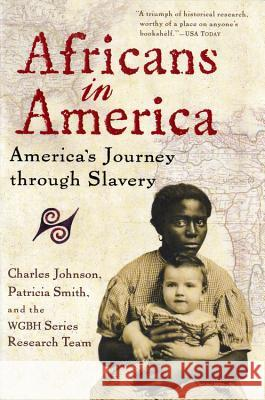 Africans in America: America's Journey Through Slavery Charles Johnson WGBH Series Research Team                Patricia Smith 9780156008549
