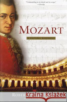 Mozart: A Cultural Biography Robert Gutman 9780156011716