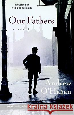 Our Fathers Andrew O'Hagan 9780156012027
