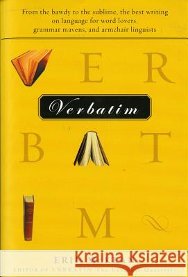 Verbatim: From the Bawdy to the Sublime, the Best Writing on Language for Word Lovers, Grammar Mavens, and Armchair Linguists Erin McKean 9780156012096