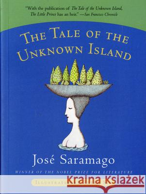 The Tale of the Unknown Island Jose Saramago Margaret Jull Costa Peter Sis 9780156013031 Harcourt