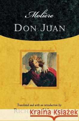 Moliere's Don Juan: Comedy in Five Acts, 1665 Moliere                                  Richard Wilbur 9780156013109