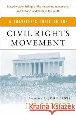 A Traveler's Guide to the Civil Rights Movement Jim Carrier John Lewis John Lewis 9780156026970