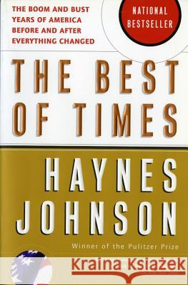 The Best of Times: The Boom and Bust Years of America Before and After Everything Changed Haynes Bonner Johnson 9780156027014