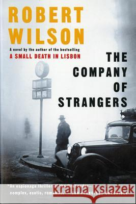 The Company of Strangers Robert Wilson 9780156027106 Harvest Books