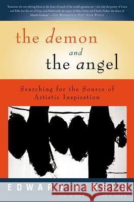 The Demon and the Angel: Searching for the Source of Artistic Inspiration Edward Hirsch 9780156027441