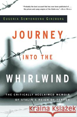 Journey Into the Whirlwind Eugenia Semyonovna Ginzburg Paul Stevenson Max Hayward 9780156027519
