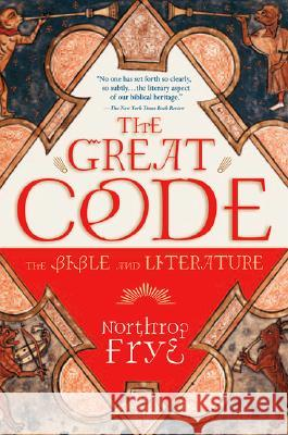 The Great Code the Bible and Literature Northrop Frye 9780156027809