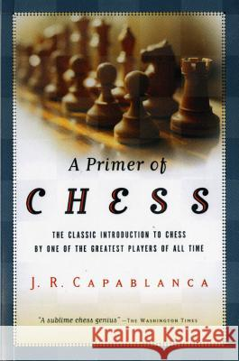 A Primer of Chess Jose R. Capablanca 9780156028073