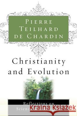 Christianity and Evolution Pierre Teilhar 9780156028189