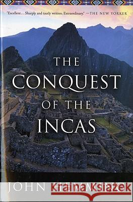 The Conquest of the Incas John Hemming 9780156028264