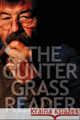 The Gunter Grass Reader Gunter Grass Helmut Frielinghaus Charles Simic 9780156029926
