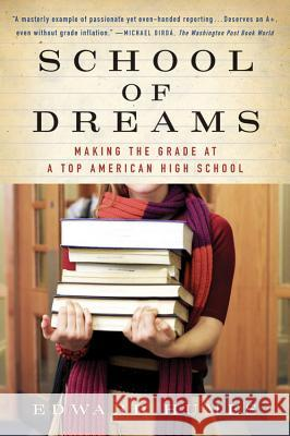 School of Dreams: Making the Grade at a Top American High School Edward Humes 9780156030076