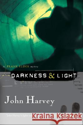 Darkness & Light: A Frank Elder Mystery John Harvey 9780156031417