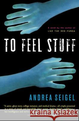 To Feel Stuff Andrea Seigel 9780156031509 Harvest Books