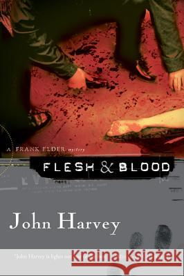 Flesh & Blood: A Frank Elder Mystery John Harvey Otto Penzler 9780156031813