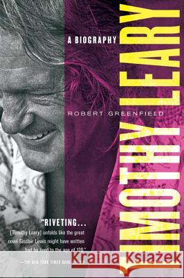 Timothy Leary: A Biography Robert Greenfield 9780156032063