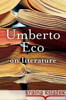 On Literature Umberto Eco Martin McLaughlin 9780156032391