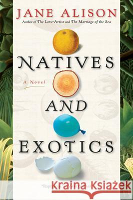 Natives and Exotics Jane Alison 9780156032476