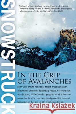 Snowstruck: In the Grip of Avalanches Jill Fredston 9780156032544