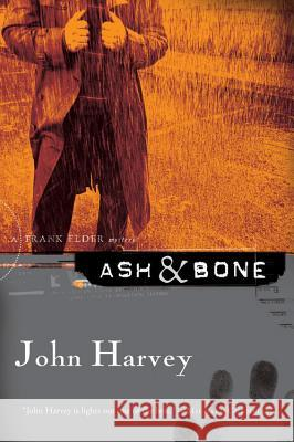 Ash & Bone John Harvey 9780156032841